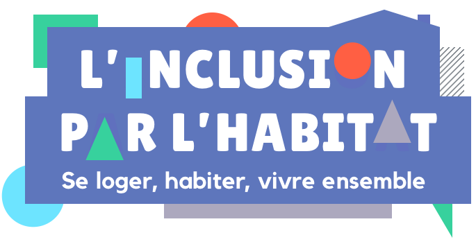 L'inclusion par l'Habitat